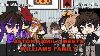 The Afton family meets Williams family GLMM read pined comment