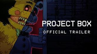 PROJECT BOX Trailer FNAF fangame