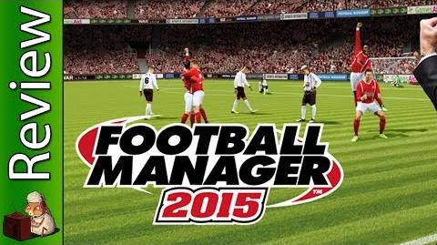 Football Manager 2015 Review and Tutorial