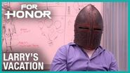 For Honor- Larry's Vacation Event Trailer - Ubisoft -NA-