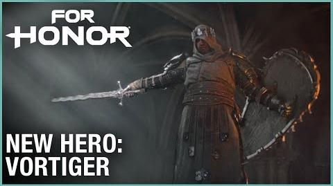 For Honor- Year 3 Season 1 – New Hero- Vortiger - Cinematic Reveal Trailer - Ubisoft -NA-