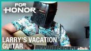 For Honor- Larry's Vacation - Guitar