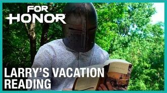 For Honor- Larry's Vacation - Reading