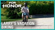 For Honor- Larry's Vacation - Biking