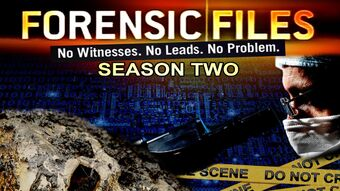 Season 2 Forensic Files Wiki Fandom