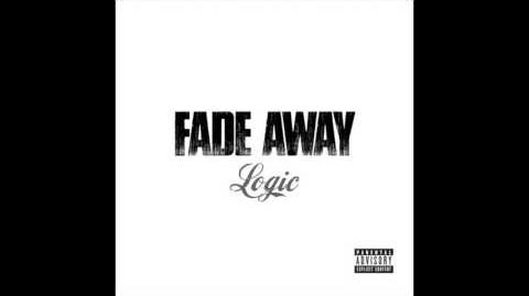 """Fade Away"" - Logic"