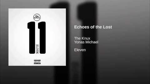 """""""Echoes of the Lost"""" - The Knux"""