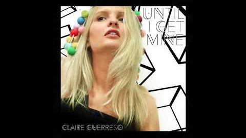 """Until I Get Mine"" - Claire Guerreso"