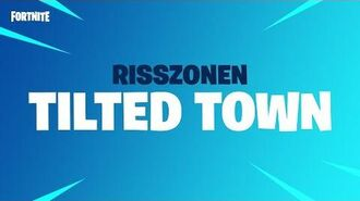 Fortnite – Risszone – Tilted Town