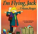 I'm Flying, Jack... I Mean, Roger