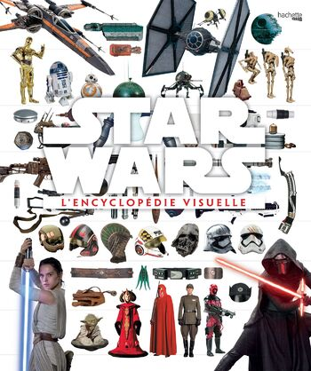 Star Wars : L'Encyclopédie Visuelle