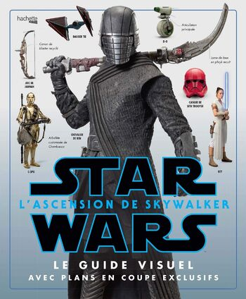 Star Wars : L'Ascension de Skywalker : Le Guide Visuel