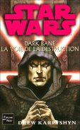 Dark Bane : La Voie de la destruction