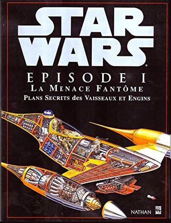 Star Wars Épisode I : La Menace Fantôme : Plans Secrets des Vaisseaux et Engins