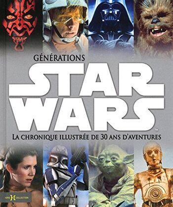 Générations Star Wars : la Chronique Illustrée de 30 ans d'Aventures