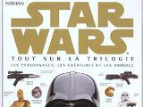 Star Wars : Tout sur la Trilogie