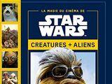 La Magie du Cinéma de Star Wars : Créatures + Aliens