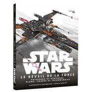 Star Wars Le Réveil de la Force Vaisseaux et véhicules plans, coupes et technologies