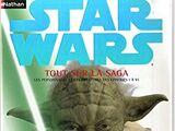 Star Wars : Tout sur la Saga