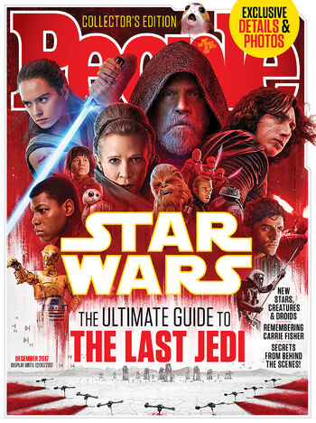 People Magazine Collector's Edition - The Ultimate Guide to The Last Jedi