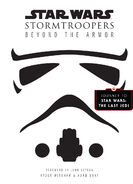 Stormtroopers The Complete Guide