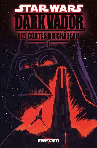 Couverture française de la BD Star Wars : Dark Vador : Les Contes du Château Tome 1