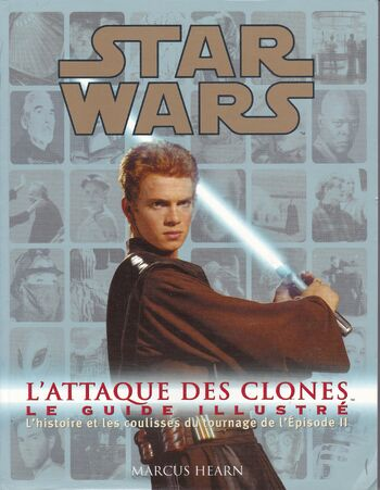 Star Wars : L'Attaque des Clones : Le Guide Illustré