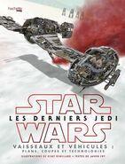 Star Wars: Les Derniers Jedi: Vaisseaux et véhicules: plans, coupes et technologies