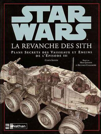 Star Wars : La Revanche des Sith : Plans Secrets des Vaisseaux et Engins de l'Épisode III