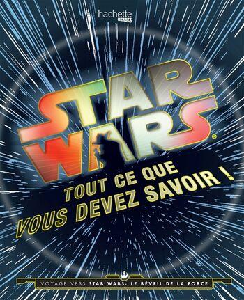 Star Wars : Tout ce que vous devez savoir
