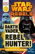 Star Wars Rebels: Darth Vader, Rebel Hunter!