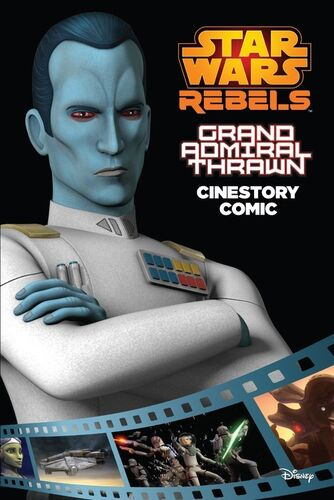Grand Admiral Thrawn: A Star Wars Rebels Cinestory Comic