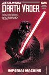 Star Wars Darth Vader Dark Lord of the Sith Vol. 1 Imperial Machine