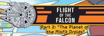 Flight of the Falcon 2: The Planet of Misfit Droids