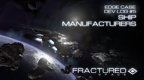 Edge Case Dev Log 5 Ship Manufacturers
