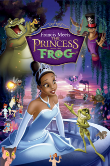 Francis Meets The Princess and the Frog Poster