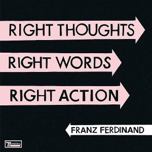 File:Franz Ferdinand - Right Thoughts Right Words Right Action-cover-1-.jpg