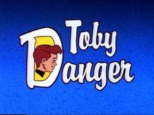 Toby danger