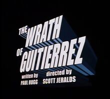 Wrath of guitierrez
