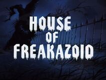 House of freakazoid
