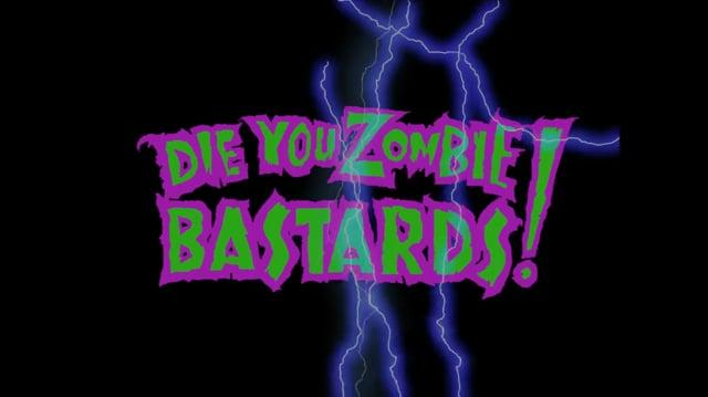 """""""Die You Zombie Bastards!"""" 2016 HD Reassemble 4 3"""