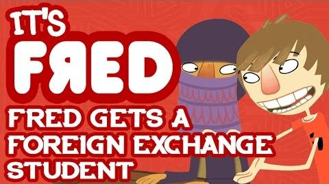 Fred Gets a Foreign Exchange Student - It's Fred