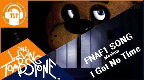 I Got No Time FNAF 1 Song - The Living Tombstone SM Mashup FNAF1&4