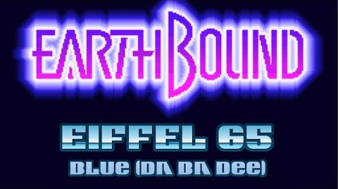 "EarthBound - Eiffel 65 ""Blue (Da Ba Dee)"" - Music Video"