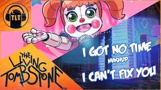 No Time to Fix You - I Got No Time I Can't Fix You - The Living Tombstone Mashup FNAF4&SL-0