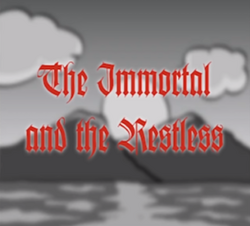 The Immortal And The Restless