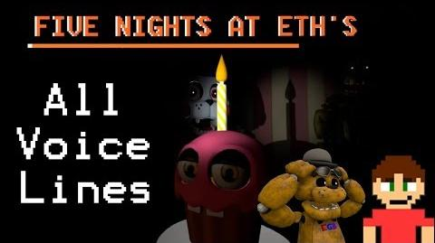 Five Nights at Eth's - All In-Game Voice Lines