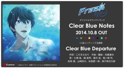 『Free!-Eternal Summer-』13話ED主題歌「Clear Blue Departure」試聴動画