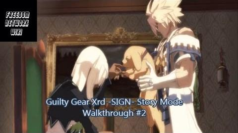 Guilty Gear Xrd -SIGN- Story Mode Walkthrough -2