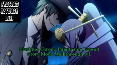 BlazBlue Chrono Phantasma Extend Story Mode Walkthrough -1